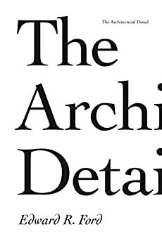 The Architectural Detail by [Ford, Edward R.]