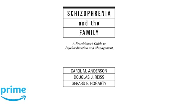 Schizophrenia and the Family: A Practitioner's Guide to ...