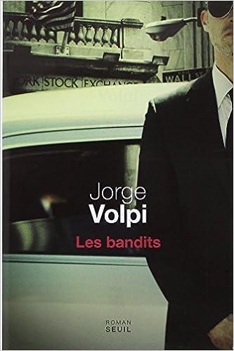 Les bandits - Jorge Volpi sur Bookys