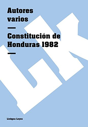Descargar Libro Constitución De Honduras 1982 Autores Varios