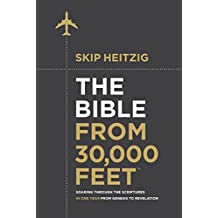 The Bible from 30,000 Feet™: Soaring Through the Scriptures in One Year from Genesis to Revelation (English Edition)