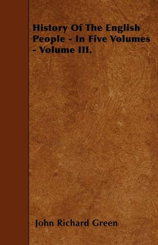 History Of The English People - In Five Volumes - Volume III. PDF