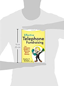 Effective Telephone Fundraising: The Ultimate Guide to Raising More Money by Wiley