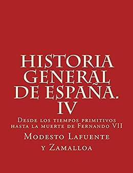 Historia general de España. IV: Desde los tiempos primitivos hasta la muerte de Fernando