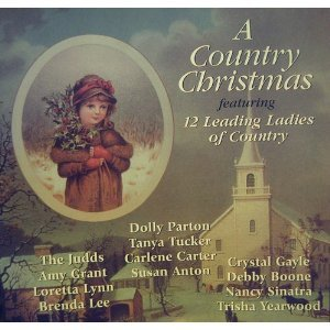 Country Christmas - 12 Leading Ladies of Country Sing Your Christmas Favorites (The Judds, Trisha Yearwood, Dolly Parton, and more)