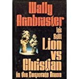 It's Still Lion vs Christian in the Corporate Arena, Wally Armbruster, 0570037913