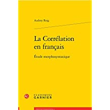 La Correlation En Francais: Etude Morphosyntaxique