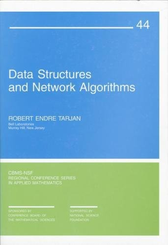 Data Structures and Network Algorithms (CBMS-NSF Regional Conference Series in Applied Mathematics) by Brand: Society for Industrial and Applied Mathematics