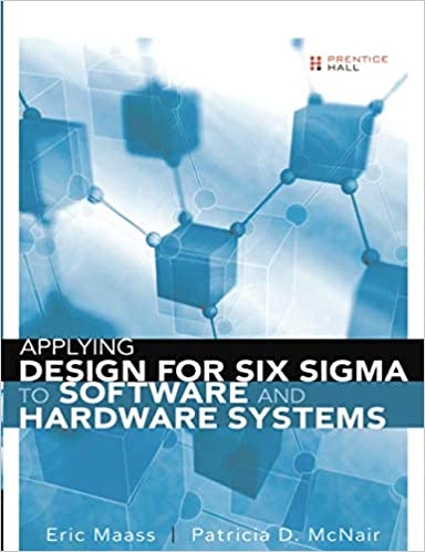 Amazon Com Applying Design For Six Sigma To Software And Hardware Systems Paperback 9780133359466 Maass Eric Mcnair Patricia D Books