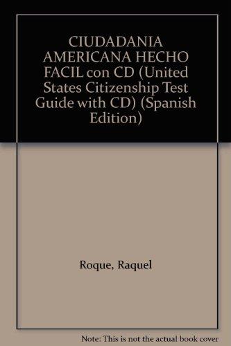 CIUDADANIA AMERICANA HECHO FACIL con CD (United States Citizenship Test Guide with CD) (Spanish Edition)