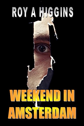 Weekend in Amsterdam: Cold War spy thriller with a twist (A Raymond Evans novel Book 2)