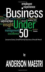 Business Under 50: Lessons Every Small/Family Business Should Heed