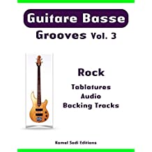 Guitare Basse Grooves Vol. 3: Rock (French Edition)