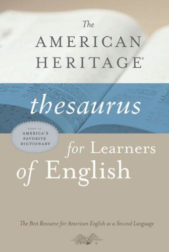 - American Heritage Thesaurus for Learners of English