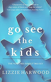 Go See the Kids: The Ventures Family Trilogy by [Harwood, Lizzie]