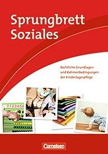Sprungbrett Soziales - Kinderpflege: Rechtliche Grundlagen und...