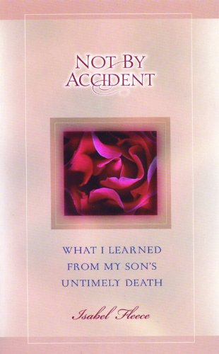 Not By Accident: What I Learned from My Son's Untimely Death]()