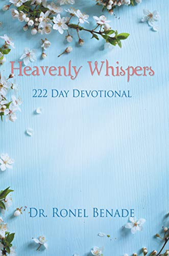Heavenly Whispers: 222 Day Devotional by [Benade, Dr. Ronel]