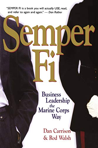 Semper Fi: Business Leadership the Marine Corps Way