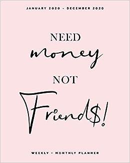 Need Money, Not Friends | January 2020 - December 2020 ...