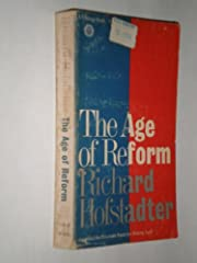 The Age of Reform: From Bryan to F. D. R. de…