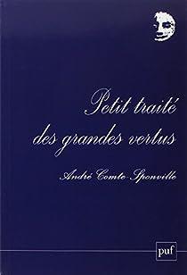 Petit traité des grandes vertus par Comte-Sponville
