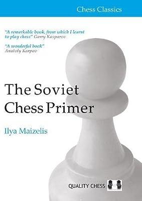 The Soviet Chess Primer (Chess Classics)