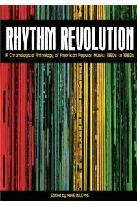 Rhythm Revolution: A Chronological Anthology of American Popular Music - 1960s to 1980s