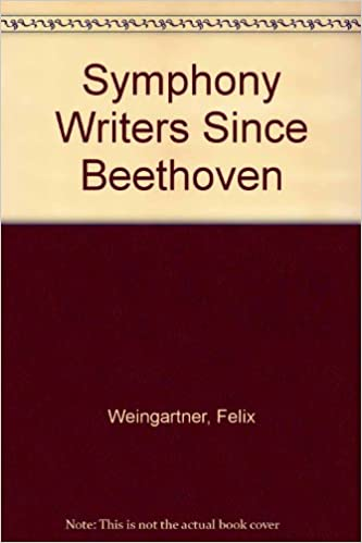 The Symphony Writers since Beethoven.