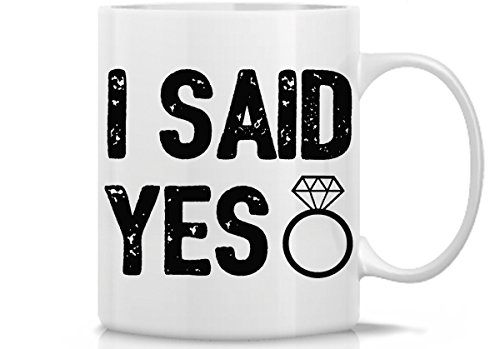 I Said Yes Wedding Announcement White Coffee Mug | Great Mug Gift Idea for Bride, Groom and Wedding Engagement | 11 Oz Wedding Coffee Mug by Hot Ass Tees