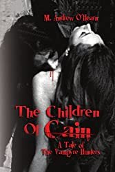 The Children Of Cain: A Tale of The Vampyre Hunters