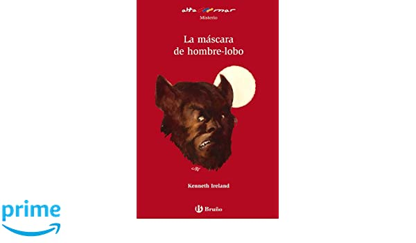 Amazon.com: La mascara de hombre-lobo/ The Werewolf Mask (Altamar) (Spanish Edition) (9788421634349): Kenneth Ireland: Books