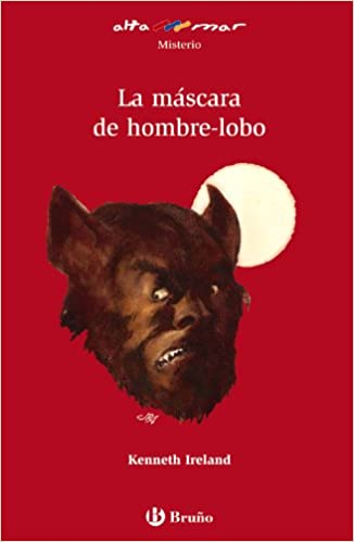 La mascara de hombre-lobo/ The Werewolf Mask (Altamar) (Spanish Edition) (Spanish) Paperback – June 30, 2009