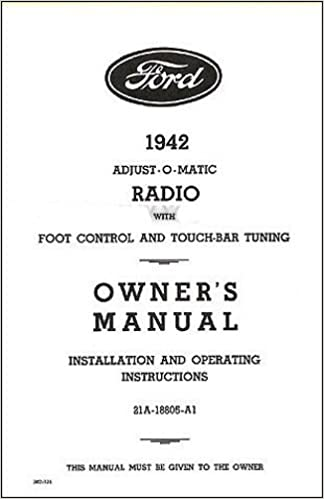 1942 ford radio factory owners instruction & operating manual - users guide  with complete installation instruction and wiring diagrams 42 paperback –  2013