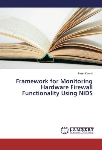 Read Online Framework for Monitoring Hardware Firewall Functionality Using  NIDS pdf