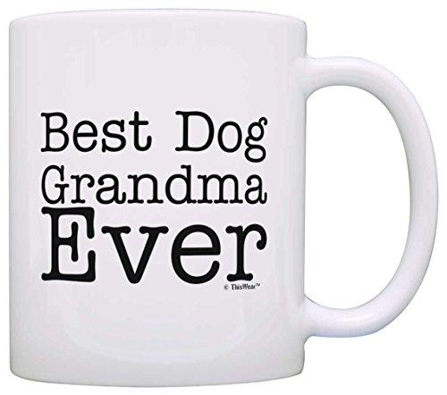 Dog Lover Gift Best Dog Grandma Ever Pet Owner Rescue Grandparent Gift Coffee Mug Tea Cup White