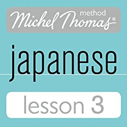 Michel Thomas Beginner Japanese, Lesson 3