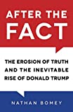 img - for After the Fact: The Erosion of Truth and the Inevitable Rise of Donald Trump book / textbook / text book