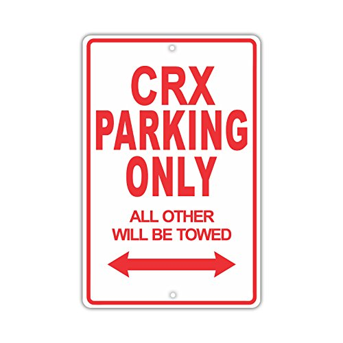 HONDA CRX Parking Only All Others Will Be Towed Ridiculous Funny Novelty Garage Aluminum 8