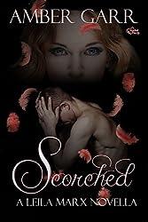 Scorched: A Leila Marx World Novella (The Leila Marx Novels)