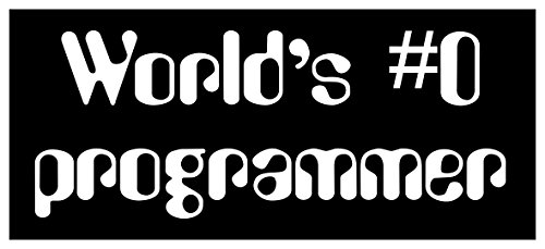 (Comedy Sticker World's Number 0 Zero Programmer Geek Nerd IT Computer Programmer)