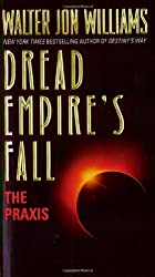 The Praxis: Dread Empire's Fall (Dread Empire's Fall Series)