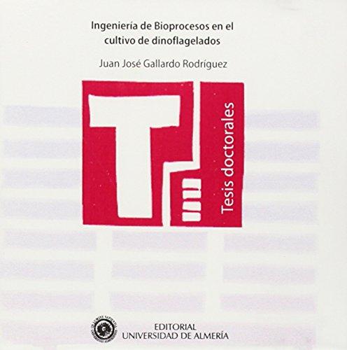 Descargar Libro Ingeniería De Bioprocesos En El Cultivo De Dinoflagelados ) Juan José Gallardo Rodríguez