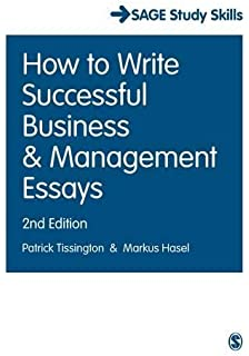 how to write successful business and management essays sage study  how to write successful business and management essays sage study skills series