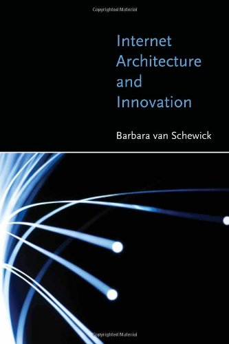Internet Architecture and Innovation (MIT Press)