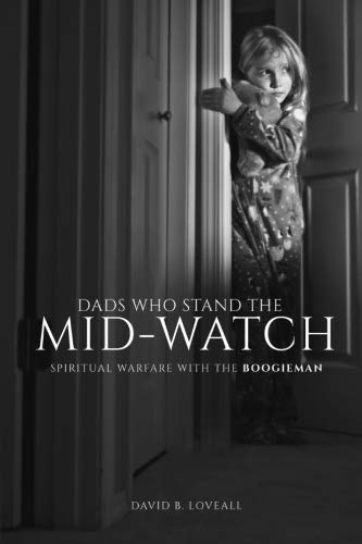 BOOK Dads Who Stand The Mid-Watch: Spiritual Warfare With The Boogieman<br />EPUB