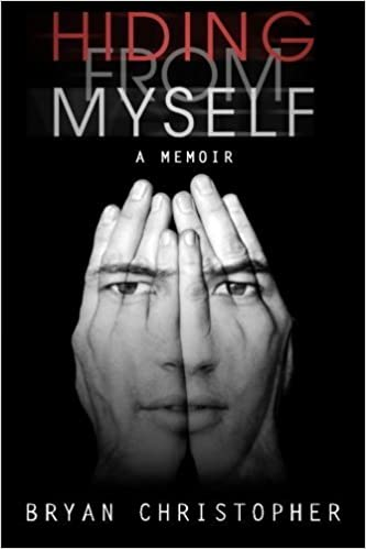 Hiding from Myself: A Memoir by Bryan Christopher (2016-02-11)