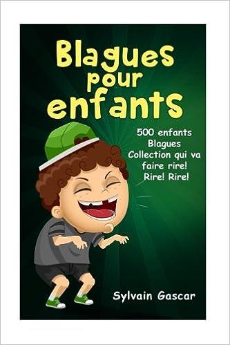 Amazon Fr Blagues Pour Enfants 500 Enfants Blagues