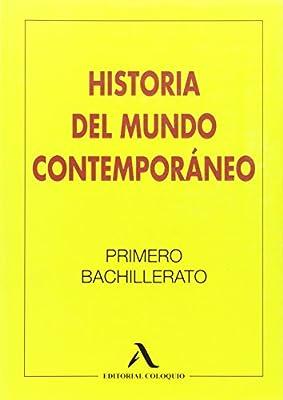 Historia del Mundo Contemporáneo, 1 Bachillerato - 9788478610648: Amazon.es: AA.VV: Libros