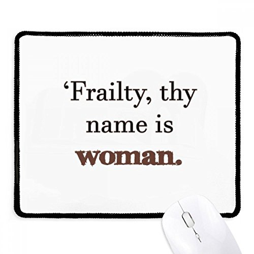 Frailty Names Woman Shakespeare Non-Slip Mousepad Game Office Black Stitched Edges Gift